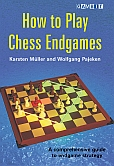 How to Play Chess Endgames