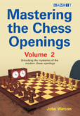 Mastering the Chess Openings Volume 2